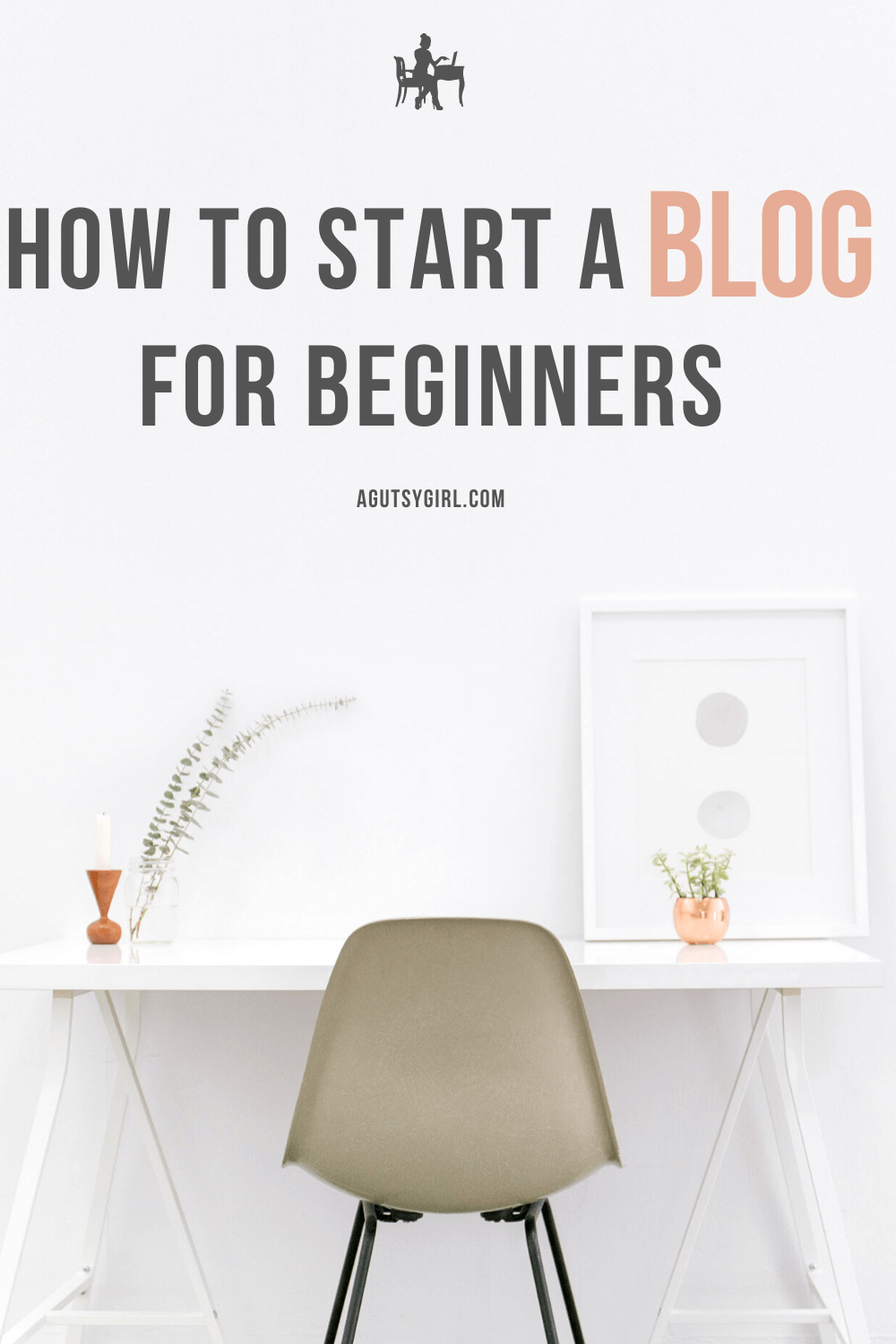 How to Start a Blog for Beginners agutsygirl.com #blog #bloggingforbeginners #blogger #mompreneur
