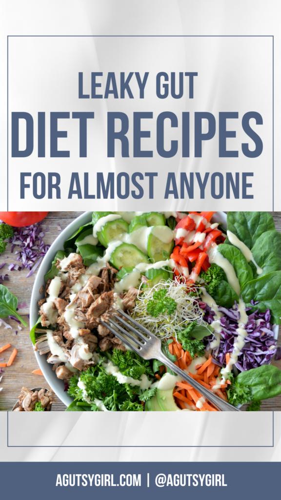 Leaky Gut Diet Recipes agutsygirl.com #leakygut #leakygutdiet