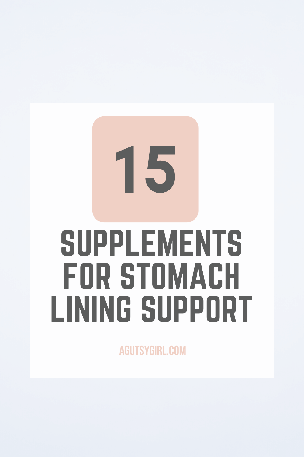 15 Supplements for Stomach Lining Support agutsygirl.com #guthealth #supplements #gut #supplement