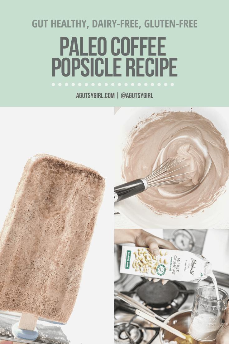 Paleo Coffee Popsicle Recipe agutsygirl.com Elmhurst Cashew #dairyfree #glutenfree #popsicles #coffeepopsicle