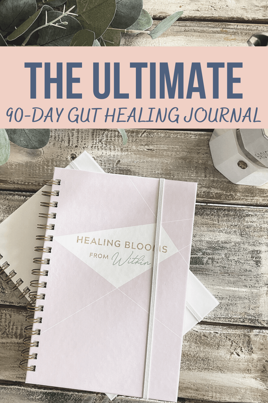 The Ultimate 90-Day Gut Healing Journal agutsygirl.com #guthealing #foodjournal #eliminationdiet #healthlog