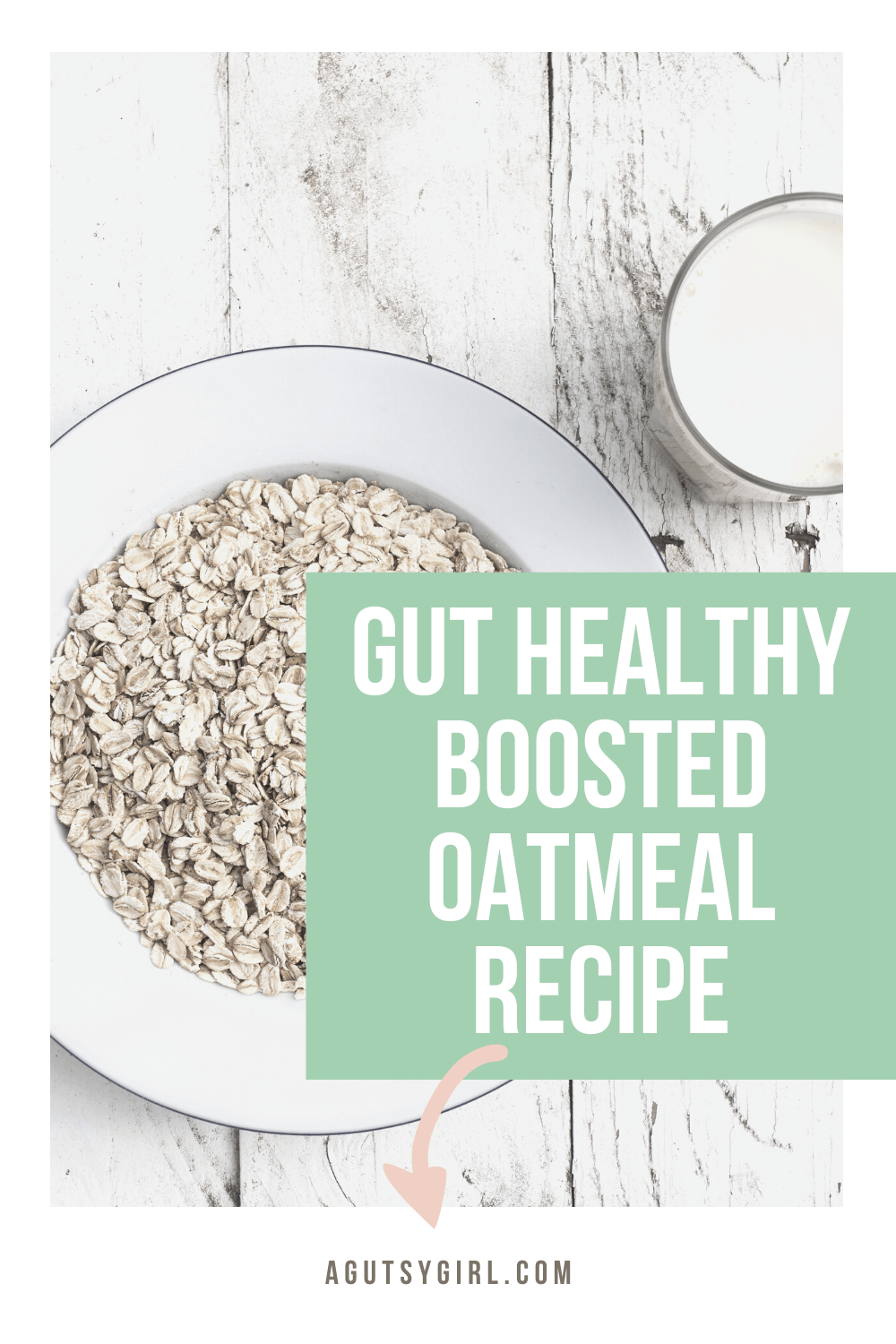 Gut Healthy Boosted Oatmeal Recipe agutsygirl.com #guthealth #oatmeal #supplements supplement