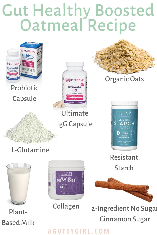 Gut Healthy Boosted Oatmeal Recipe agutsygirl.com #oatmeal #guthealth #oatmealbowl #supplements