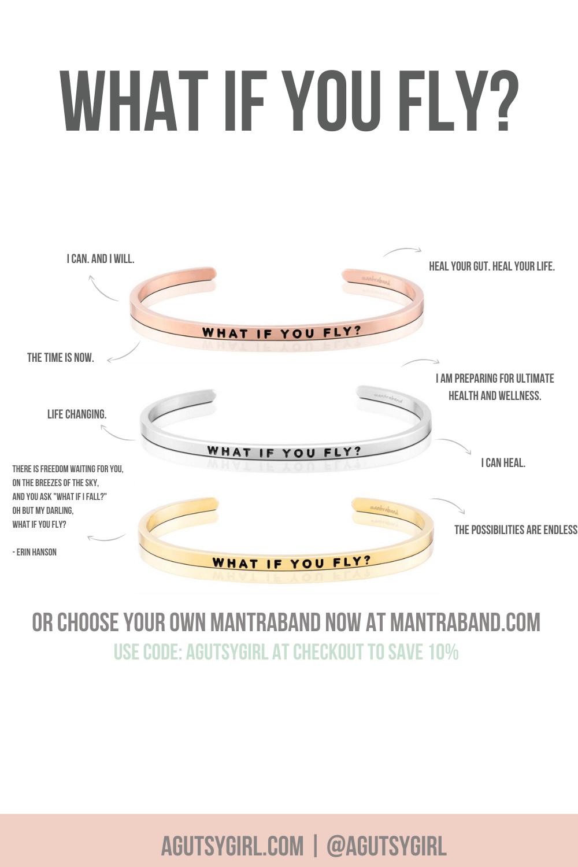 100 Days of Summer What if You Fly agutsygirl.com mindset #mantra #mantraband #mindset #100daysofsummer #guthealth