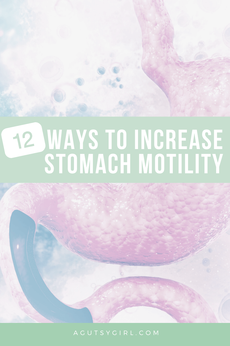 12 Ways to Increase Stomach Motility agutsygirl.com #guthealth #gut #stomach