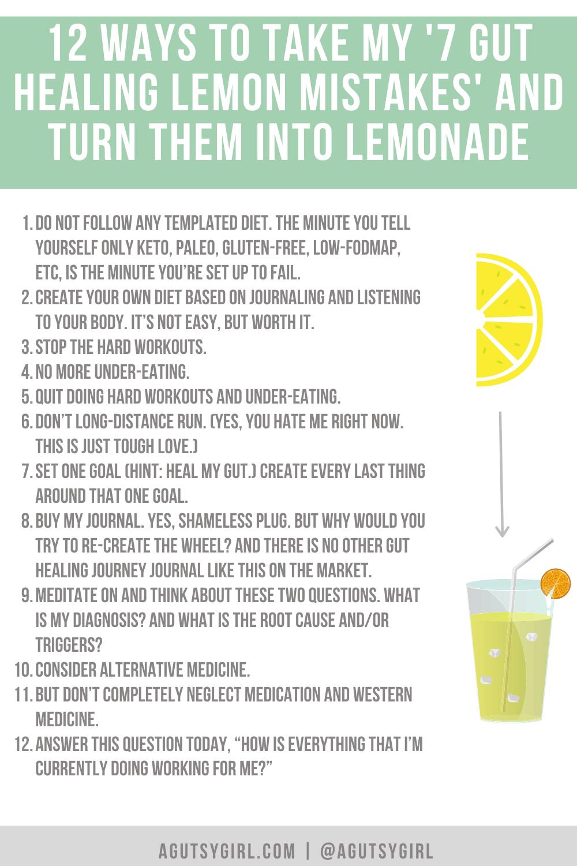 12 ways to take my '7 Gut Healing Lemon Mistakes' and Turn Them Into Lemonade agutsygirl.com #guthealth #guthealing #ibs
