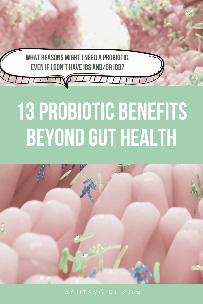 13 Probiotic Benefits Beyond Gut Health agutsygirl.com #leakygut #guthealth #probiotic #probiotics #supplements