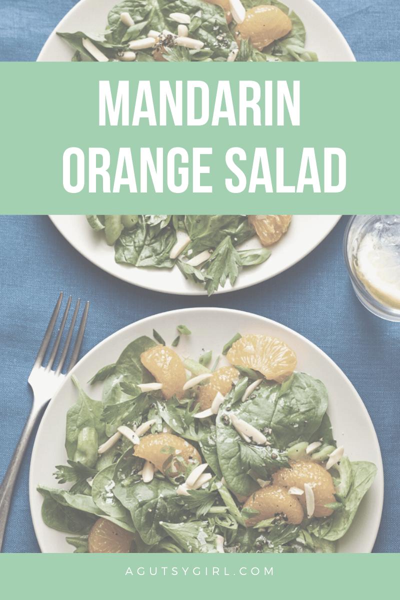 Mandarin Orange Salad agutsygirl.com #mandarinorange #saladrecipes #dairyfree #guthealth