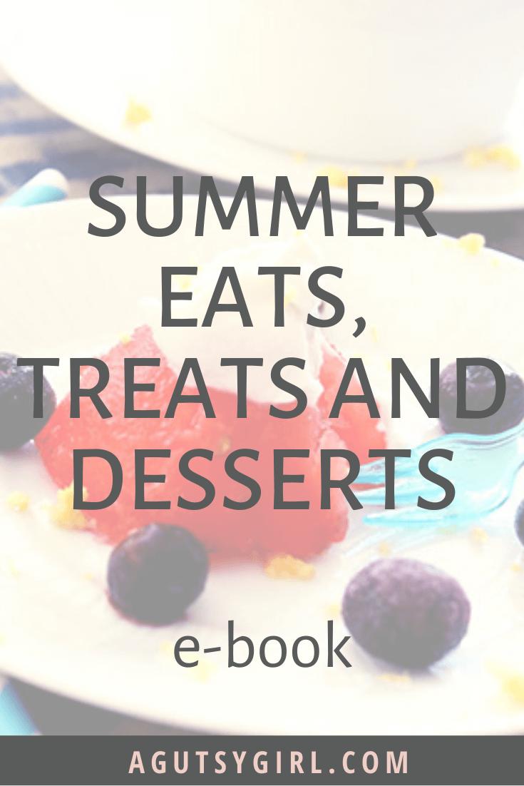 Summer Eats, Treats, and Dessert e-book agutsygirl.com #glutenfree #dairyfree #guthealth #recipes