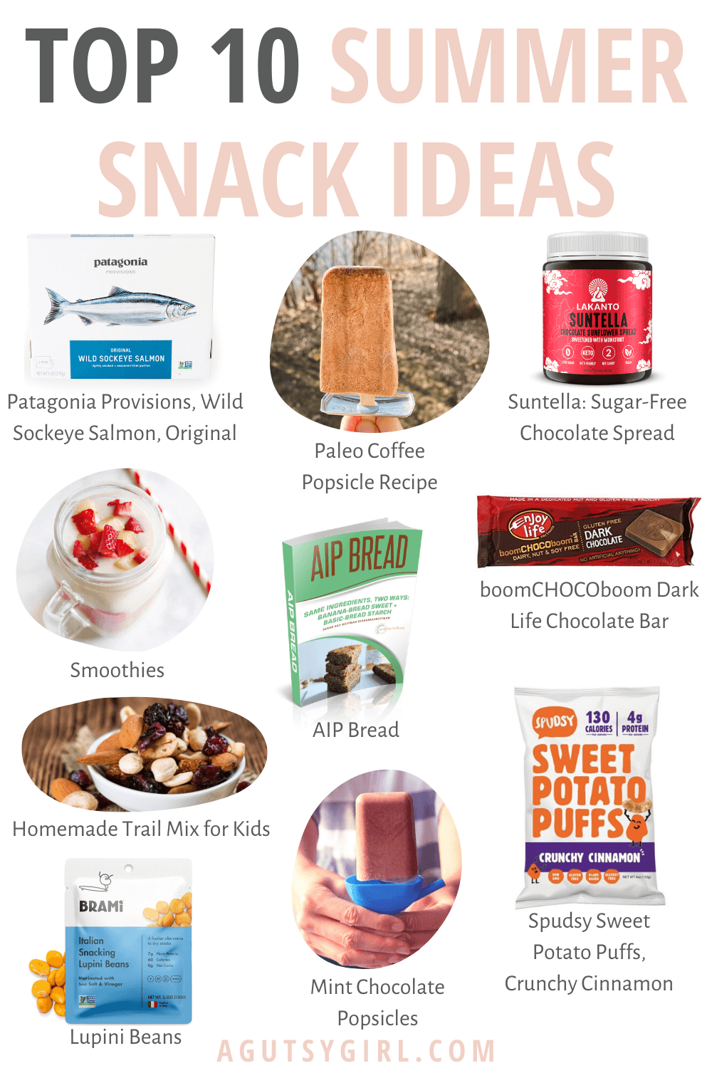 Top 10 Summer Snack Ideas agutsygirl.com #summer #summersnacks #glutenfree #healthyliving
