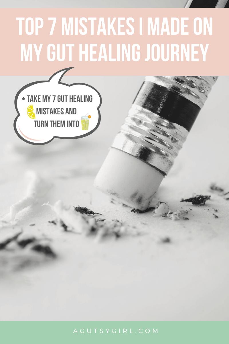 Top 7 Mistakes I Made on My Gut Healing Journey agutsygirl.com #guthealth #healingjourney #bestjournal #sibo