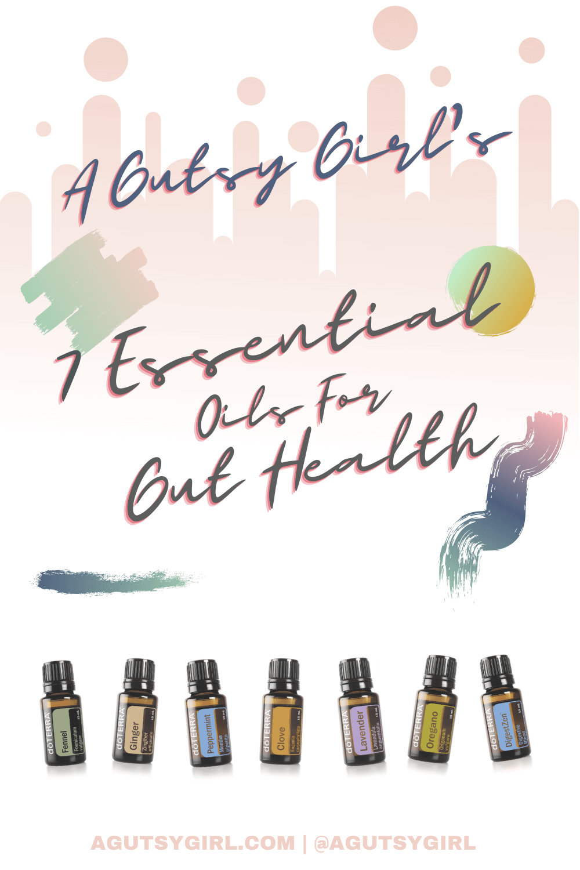 7 Essential Oils for Gut Health agutsygirl.com #essentialoil #essentialoils #healthyliving #guthealth