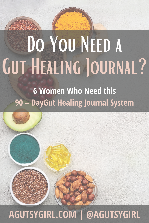 Do you need a gut healing journal? agutsygirl.com #guthealth #guthealing #journal #foodjournal