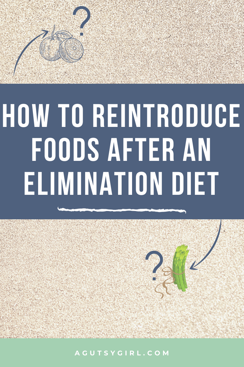 How to Reintroduce Foods After an Elimination Diet agutsygirl.com #guthealth #eliminationdiet #aipdiet