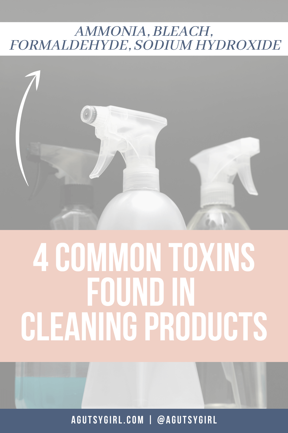 4 Common Toxins Found in Cleaning Products agutsygirl.com #guthealth #cleaningproducts #homecleaning #toxic