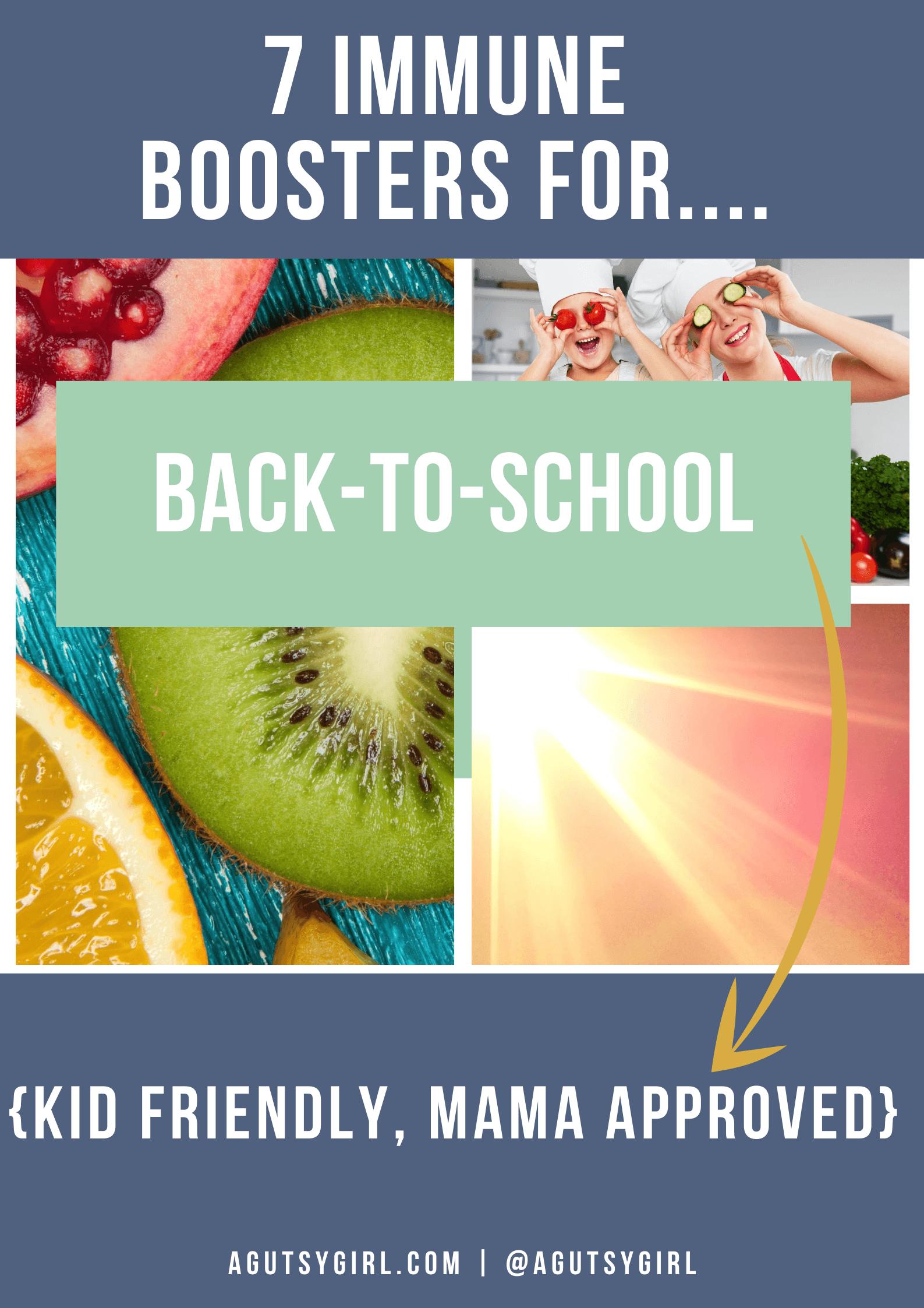 7 Immune Boosters for Back-to-School agutsygirl.com #immuneboost #backtoschool #kidsimmunesystem