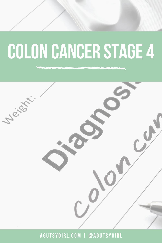 Colon Cancer Stage 4 agutsygirl.com #guthealth #coloncancer #cancer
