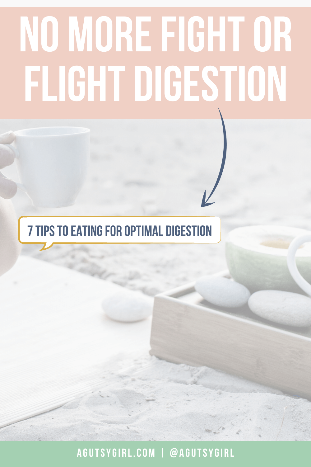 No More Fight or Flight Digestion agutsygirl.com #guthealth #fightorflight #digestion #digest
