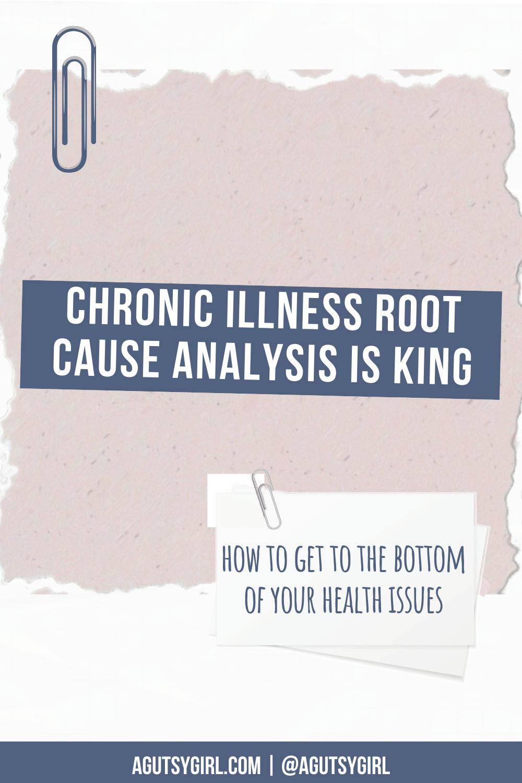 Chronic Illness Root Cause Analysis is King agutsygirl.com #chronicillness #rootcauseanalysis #guthealing #mindmap gut healing