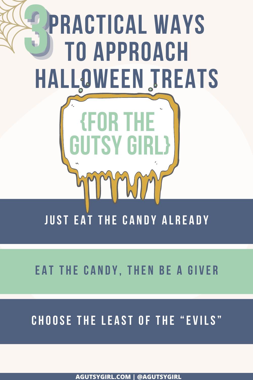 3 Practical Ways to Approach Halloween Treats agutsygirl.com #halloween #halloweentreats #guthealth