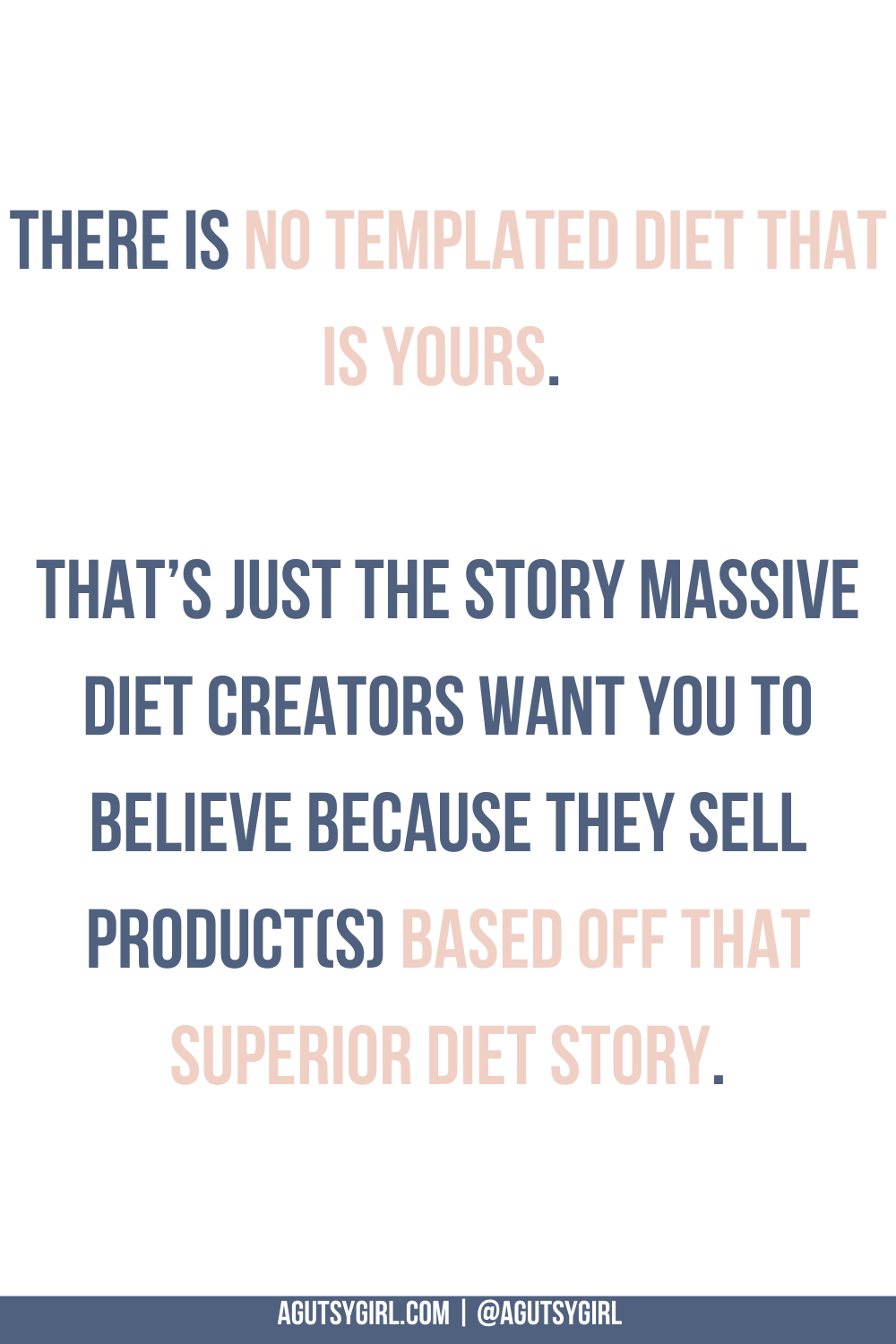 create your own diet There is no templated diet that is yours quote via agutsygirl.com #diets #guthealth #g