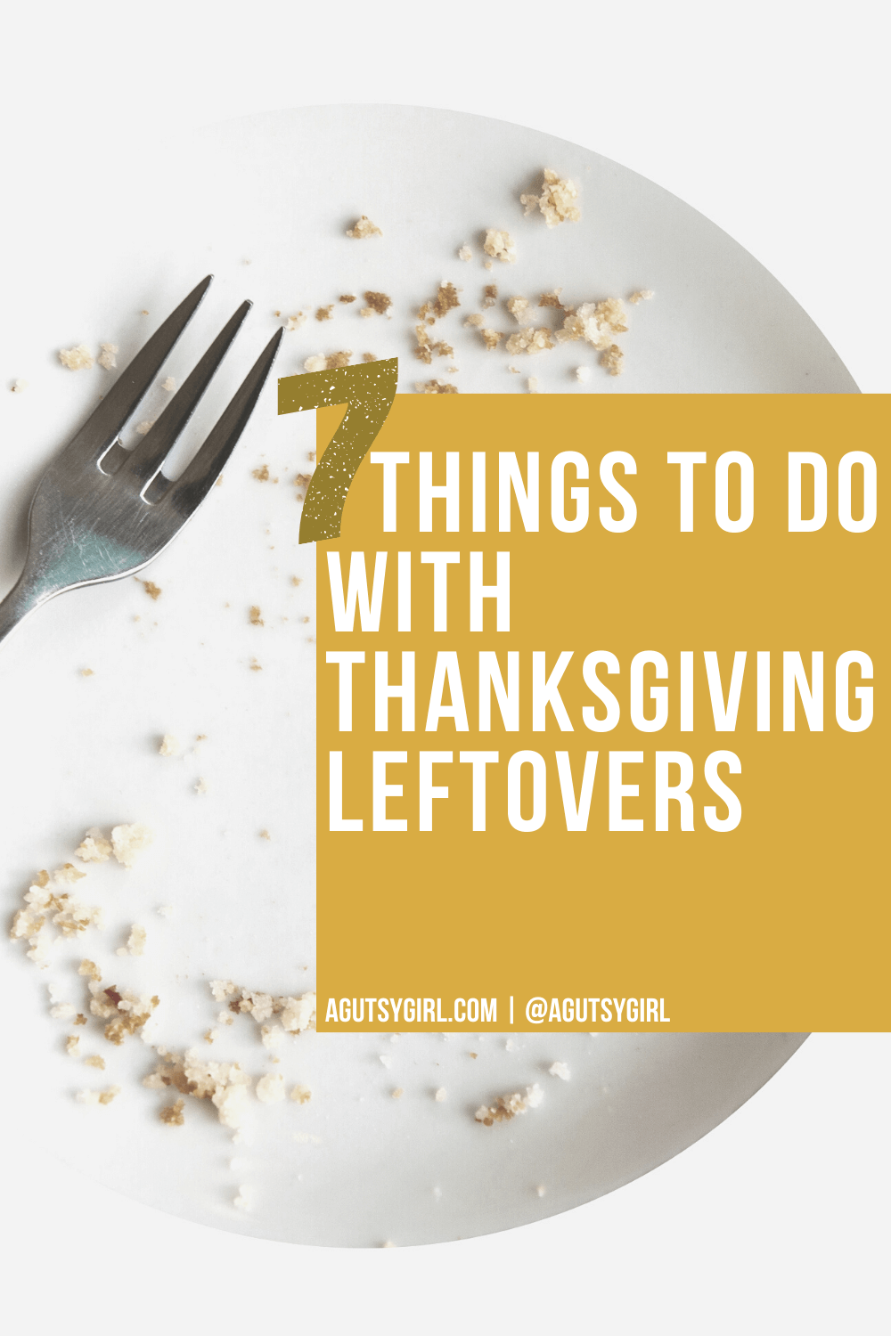 7 Things to Do with Thanksgiving Leftovers agutsygirl.com #thanksgiving #thanksgivingleftovers #glutenfree