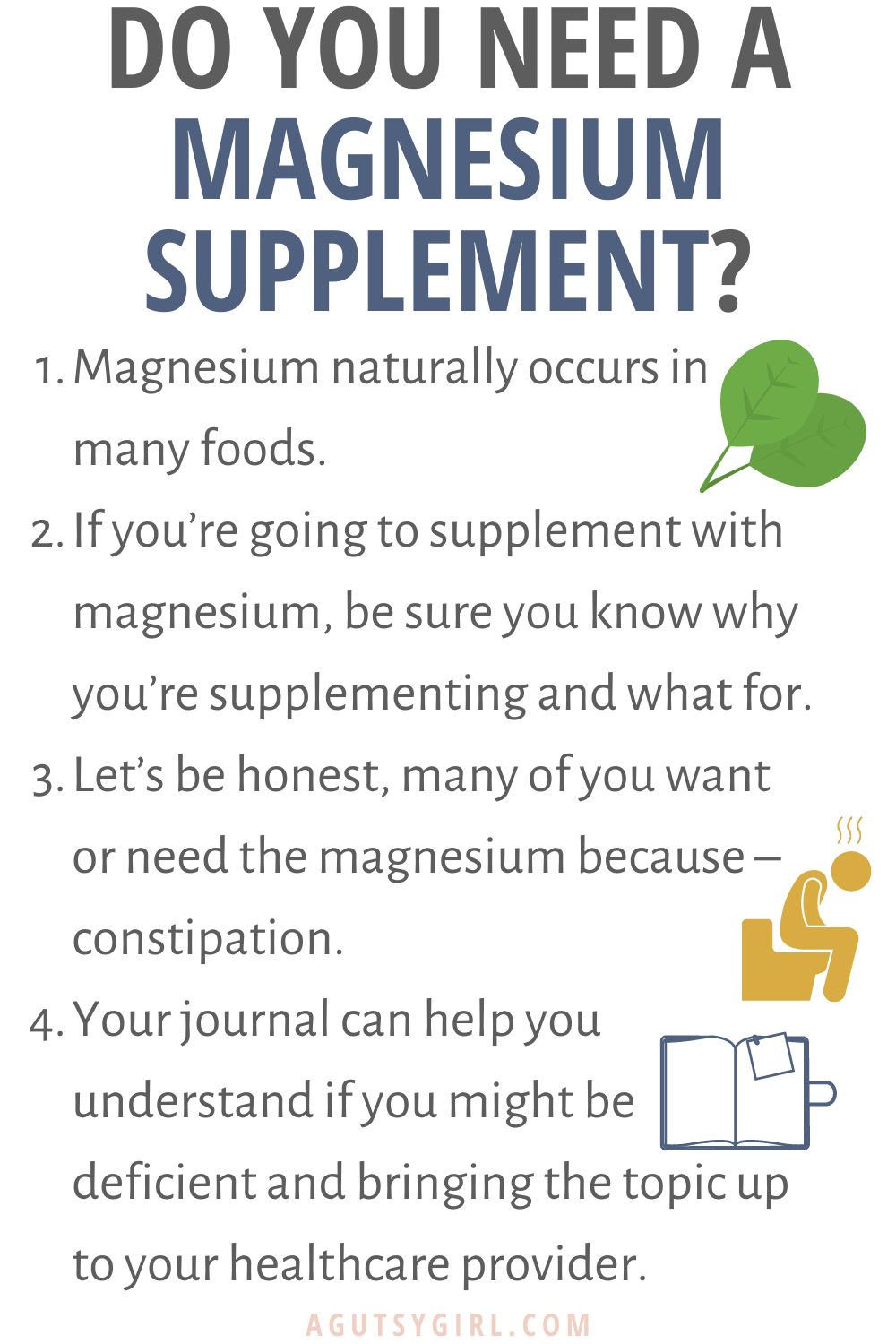 Do You Need a Magnesium Supplement? agutsygirl.com #magnesium #constipation #supplements #guthealth