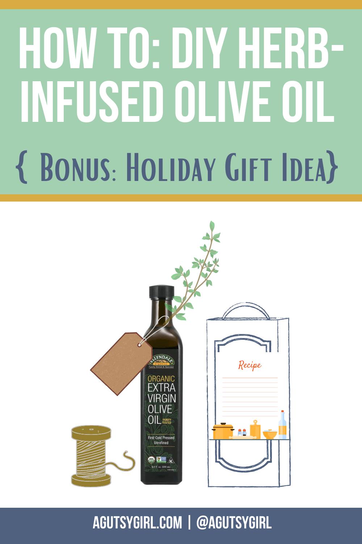 DIY Herb-Infused Olive Oil Bonus Holiday Holiday Gift Idea agutsygirl.com #herbinfusedoliveoil #oliveoil #diy #guthealth