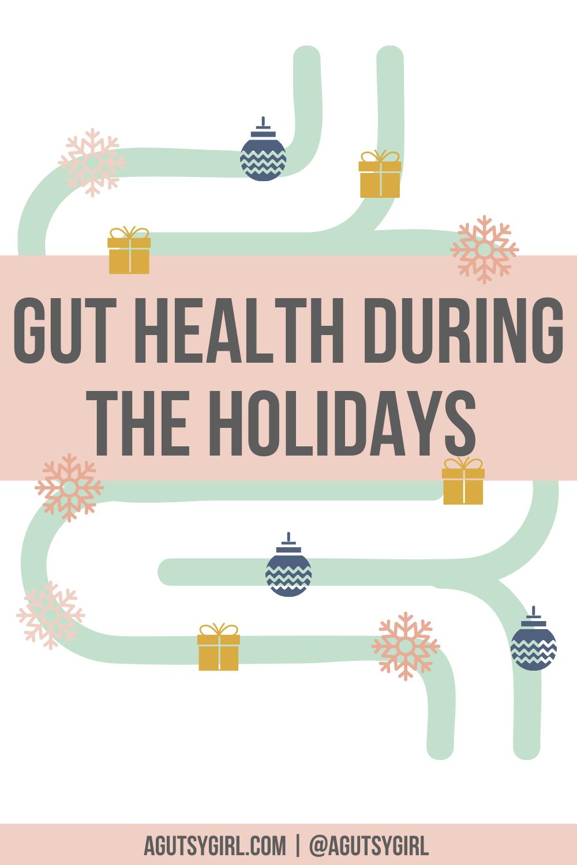 Gut Health During the Holidays agutsygirl.com #guthealth #holidayhealth #healthyholiday #healthcoaching