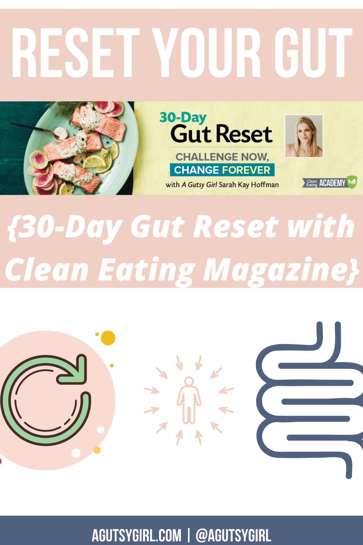 Reset Your Gut agutsygirl.com #gutreset #gutresetdiet #guthealth