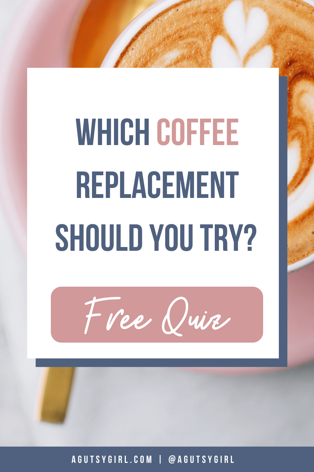 Which Coffee Replacement Should You Try_ Weaning off coffee agutsygirl.com #coffee #healthychallenge #quiz