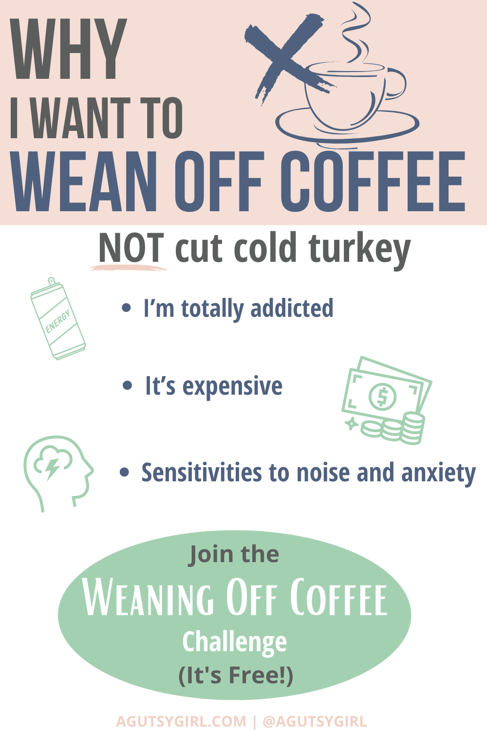 Why I Want to Wean Off Coffee agutsygirl.com #coffee #caffeine #weaningoffcaffeine #guthealth #healthchallenge