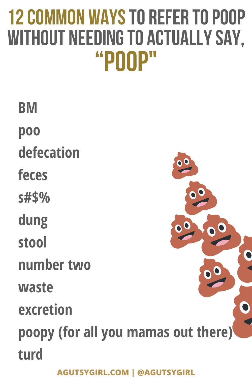 12 common ways to refer to poop without saying pooping agutsygirl.com #poop #pooping #bowelmovement #guthealth