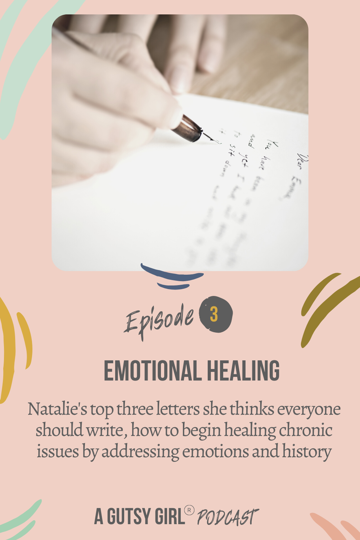 A Gutsy Girl podcast episode 3 Emotional Healing agutsygirl.com #agutsygirl #healthpodcast #wellnesspodcast #emotionalhealing