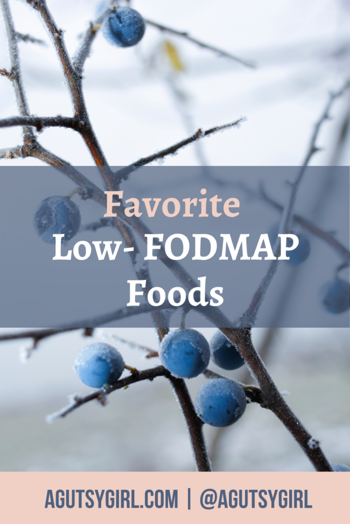 Favorite Low FODMAP Foods agutsygirl.com #lowfodmap #FODMAP #fodmapdiet #SIBO