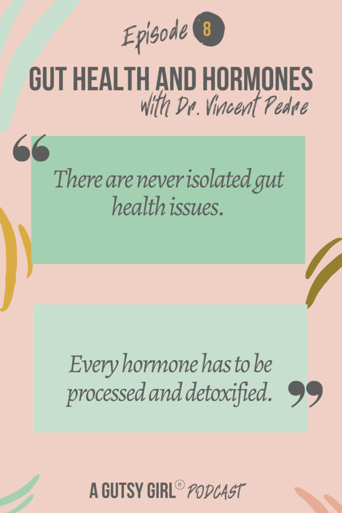 Gut Health and Hormones Episode 8 podcast Dr Pedre agutsygirl.com #wellnesspodcast #healthpodcast #drpedre