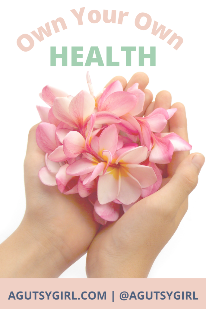 Own Your Own Health agutsygirl.com #healthempowerment #womenshealth #guthealth General Practitioner