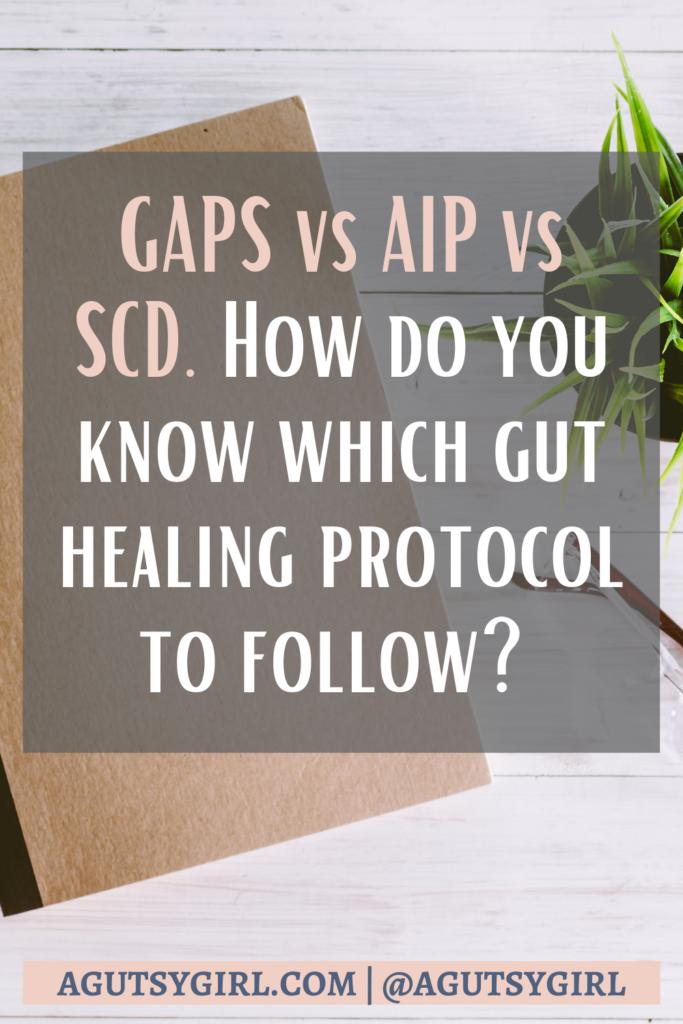 GAPS Diet vs AIP vs SCD gut agutsygirl.com #guthealth #gaps #aip #scd