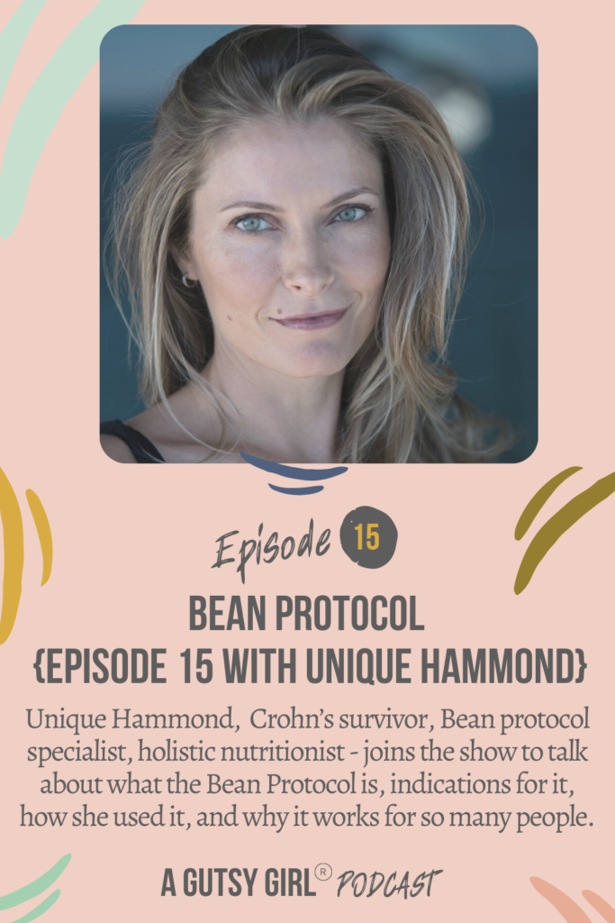 Episode 15 Bean Protocol with Unique Hammond gut health podcasts agutsygirl.com #wellnesspodcast #healthpodcast #beanprotocol #beandiet