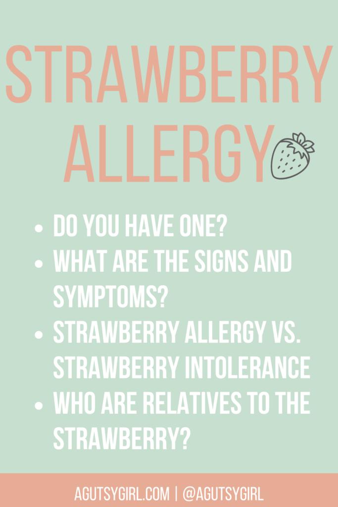 Strawberry Allergy low FODMAP agutsygirl.com #strawberry #strawberries #lowfodmap