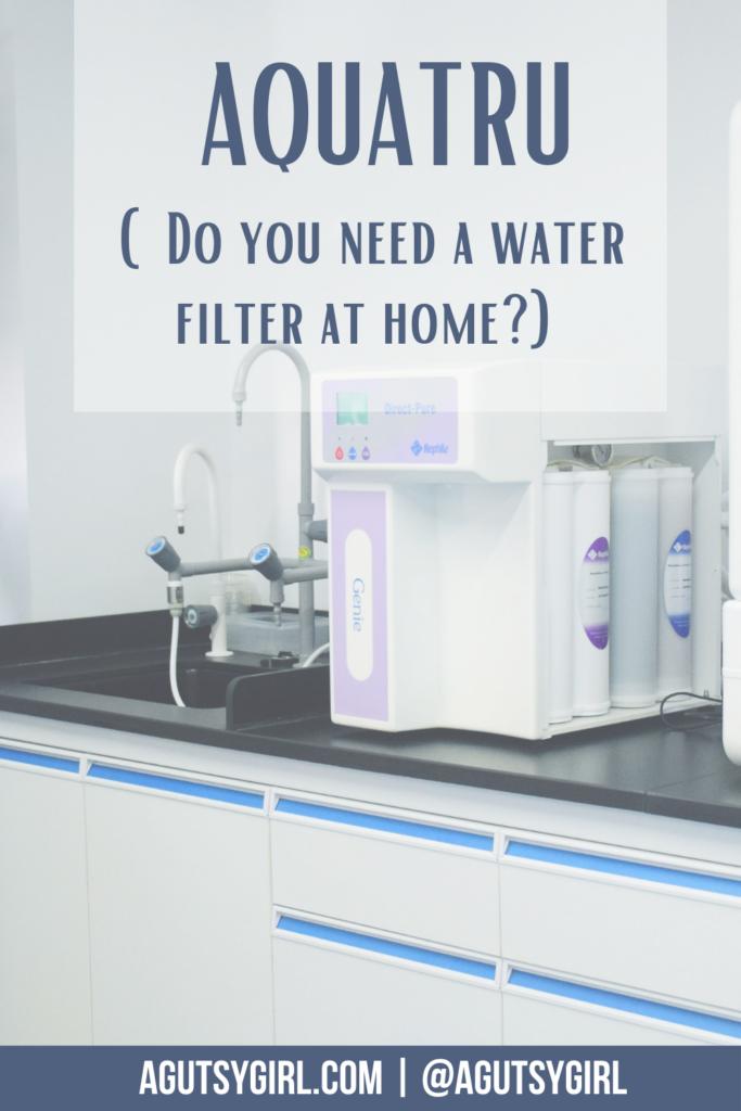 AquaTru water filter osmosis agutsygirl.com #aquatru #filteredwater #waterfilter
